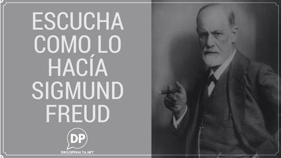 Escucha como lo hacía Sigmund Freud